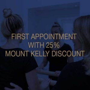 First Appointment with 25 Percent Mount Kelly Discount