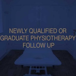 Newly Qualified or Graduate Physiotherapy Follow Up